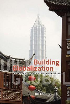 Building Globalization By Ren, Xuefei