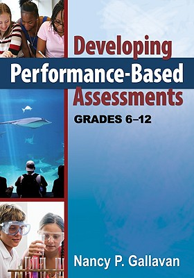 Developing Performance-Based Assessments By Gallavan, Nancy P.